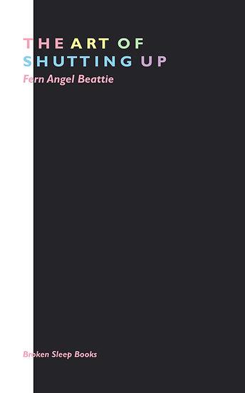The Art of Shutting Up - Fern Angel Beattie