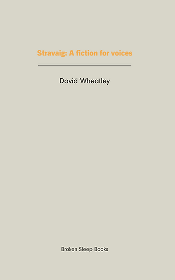 David Wheatley - Stravaig: A Fiction for Voices