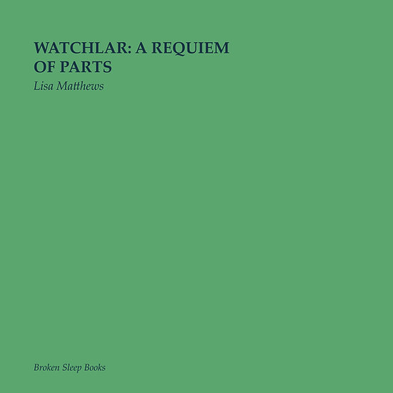 Lisa Matthews - Watchlar a requiem of parts
