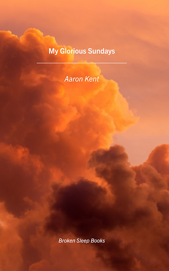 Aaron Kent - My Glorious Sundays