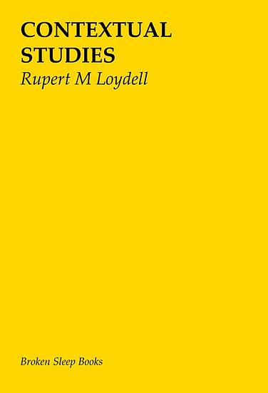 Rupert M Loydell - Contextual Studies