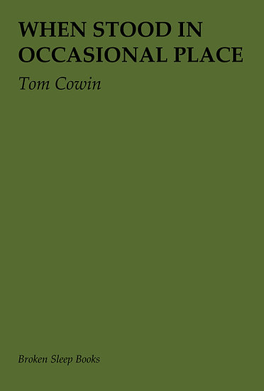 Tom Cowin - When stood in occasional place
