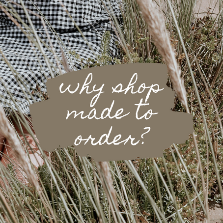 Why Shop Made to Order?
