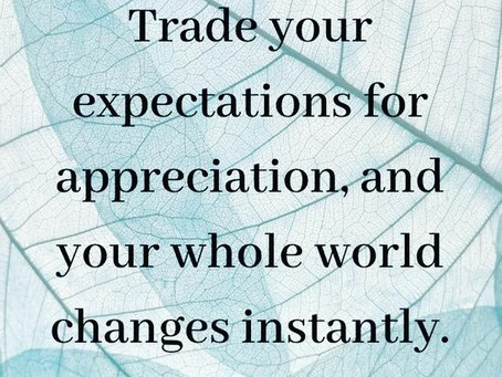 Appreciation changes your world