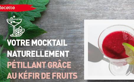 Votre mocktail naturellement pétillant grâce au kéfir de fruits