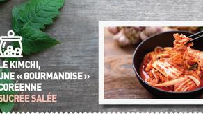 Le Kimchi, une « gourmandise » coréenne sucrée salée