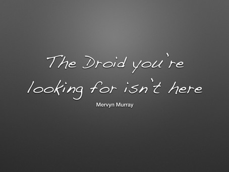 The Droid you are looking for isn't here