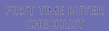 First Time Buyer Checklist