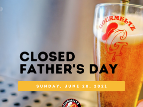 Closed For Father's Day