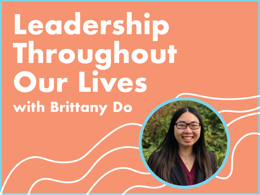 Leadership Throughout Our Lives with Brittany Do