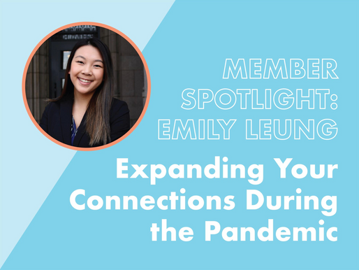 Member Spotlight: Expanding Your Connections During the Pandemic w/ Emily Leung