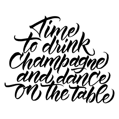 Time to drink champagne and dance on the table 2