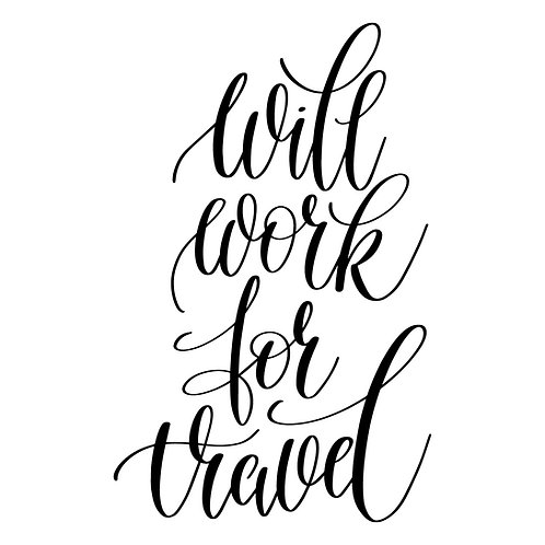 Will work for travel