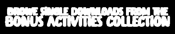Single Downloads (Bonus Activities).png