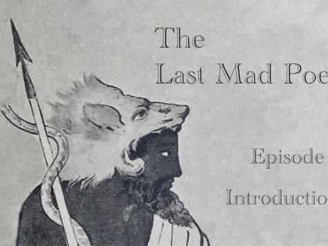 The last mad Poet