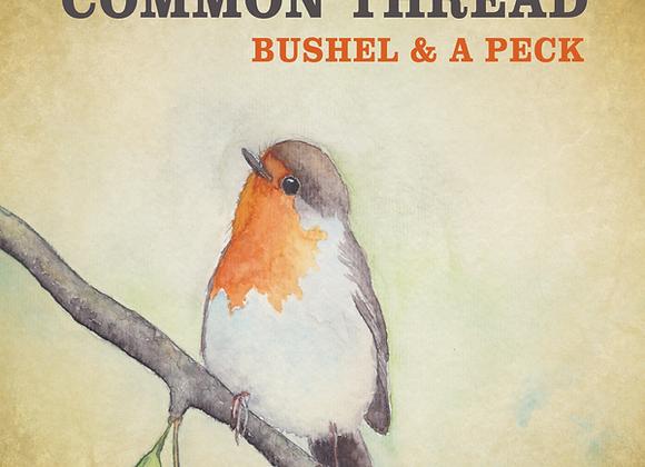 Common Thread: A Bushel & a Peck (Audio CD)