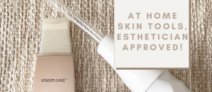 At Home Facial Tools, esthetician approved!