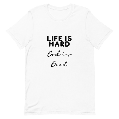 Life is Hard T-Shirt