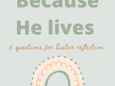 5 Questions for Easter Reflection