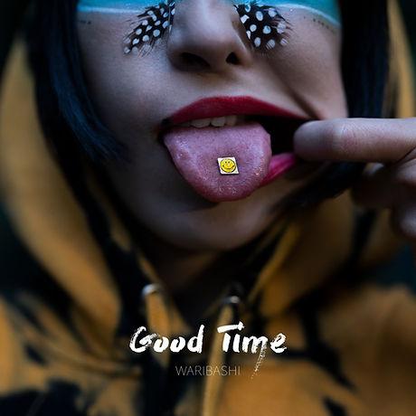 Good-Time---WARIBASHI_JKT.jpg