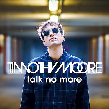 Timothy-Moore---Talk-No-More.png