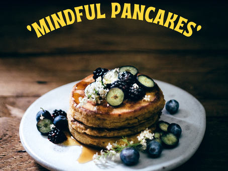 Pancakes with 'Mindfulness'