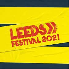 Leeds Festival - 27th - 29th Aug 2021