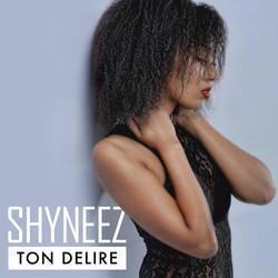 SHYNEEZ-TON-DELIRE