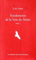 LUIS ANSA - FONDEMENTS DE LA VOIE DU SENTIR