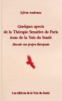 QUELQUES ASPECTS DE LA THÉRAPIE SENSITIVE ISSUE DE LA VOIE DU SENTIR - S.ANDREUX