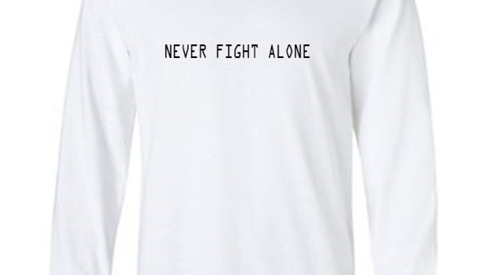 Never Fight Alone Long Sleeve