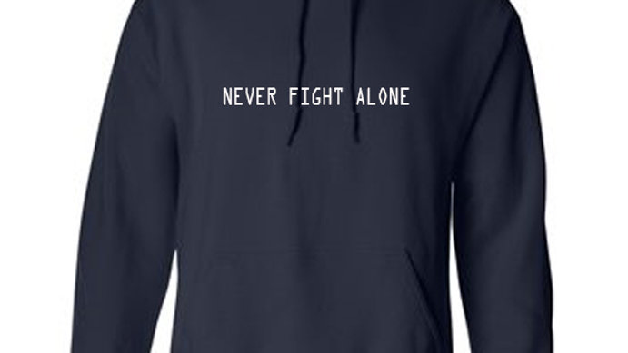Never Fight Alone Hoodie