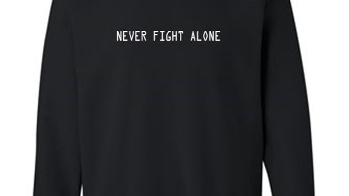 Never Fight Alone Crewneck Sweatshirt
