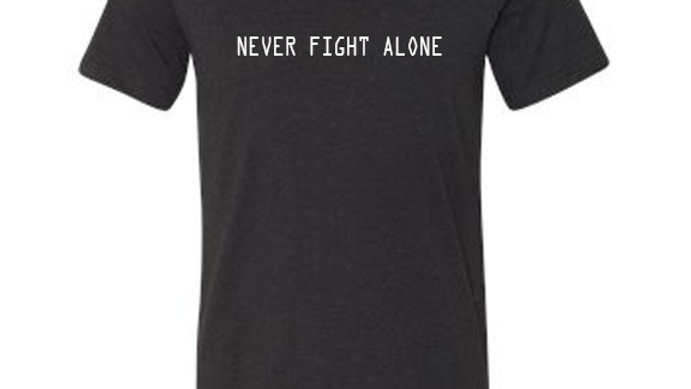 Never Fight Alone T shirt