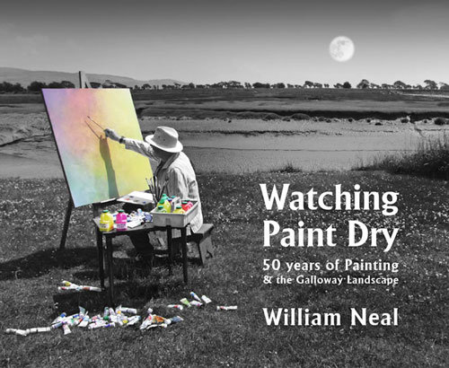 WATCHING PAINT DRY: 50 Years of Painting and the Galloway Landscape
