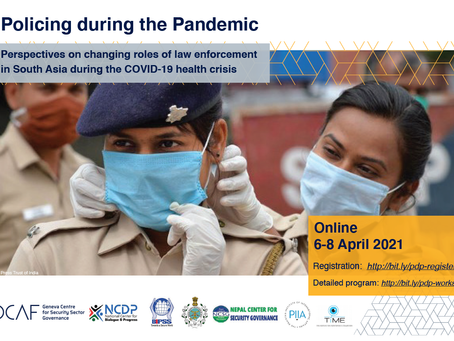 Policing during the Pandemic: Perspectives on changing roles of law enforcement in South Asia