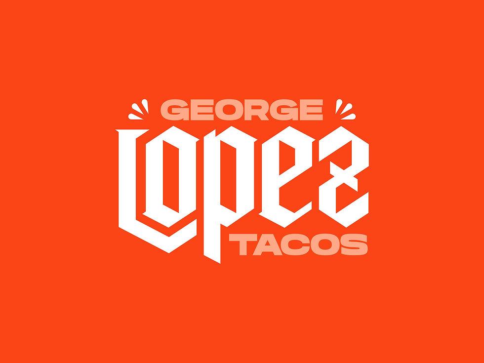 GEORGE LOPEZ TACOS