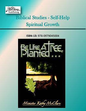 Be Like A Tree, Planted ...