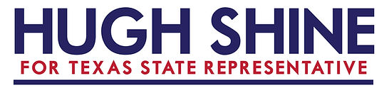 Hugh Shine for Texas State Representative