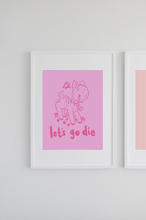Let's go die print