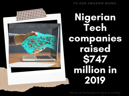 Nigerian Tech companies raised $747 million in 2019                   - by Ikenna Nwachukwu
