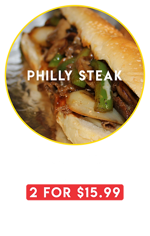 philly steak 2 for 15.99 daily special.p
