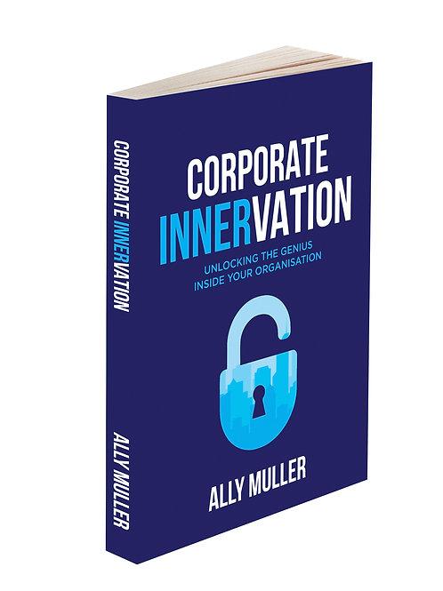 Corporate Innervation: Unlocking The Genius Inside Your Organisation