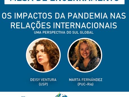 MESA CONFIRMADA: Os impactos da pandemia nas Relações Internacionais: uma perspectiva do sul global