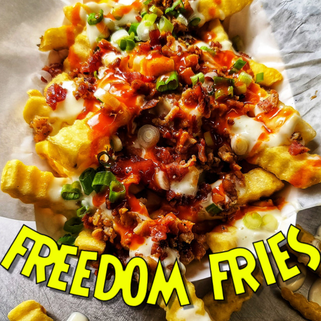 FREEDOM FRIES.jpg