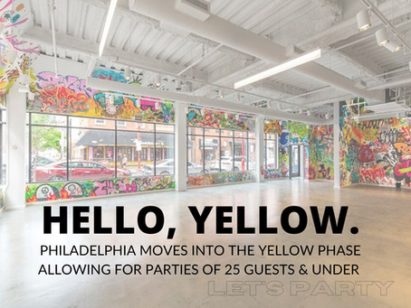 """Philadelphia Moves into the """"Yellow Phase"""" Allowing Parties of 25 and Under!"""