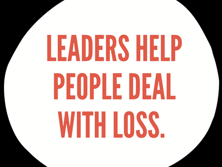 Leaders help people deal with loss