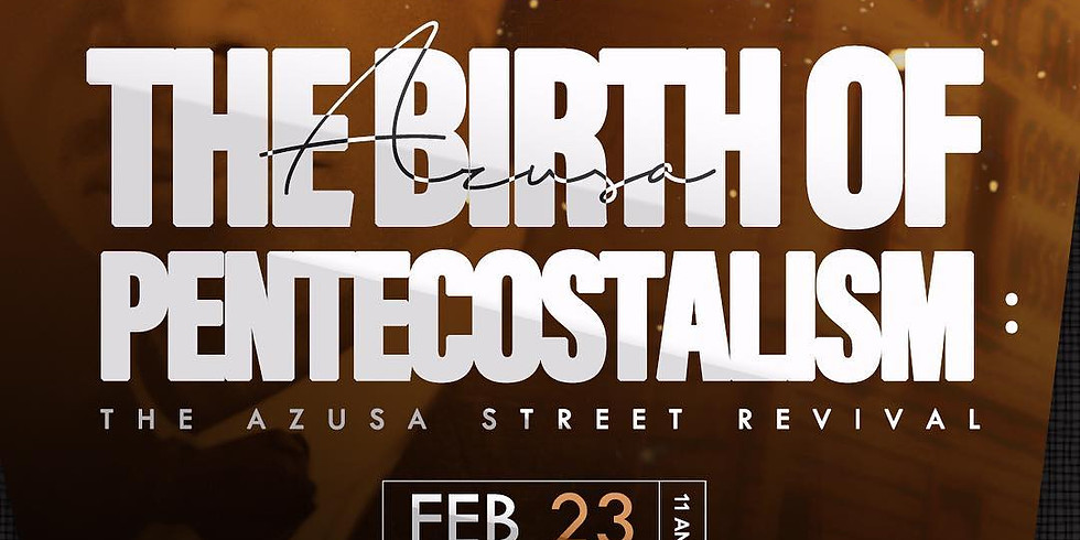 Azusa Street Revival : Black History Month Program