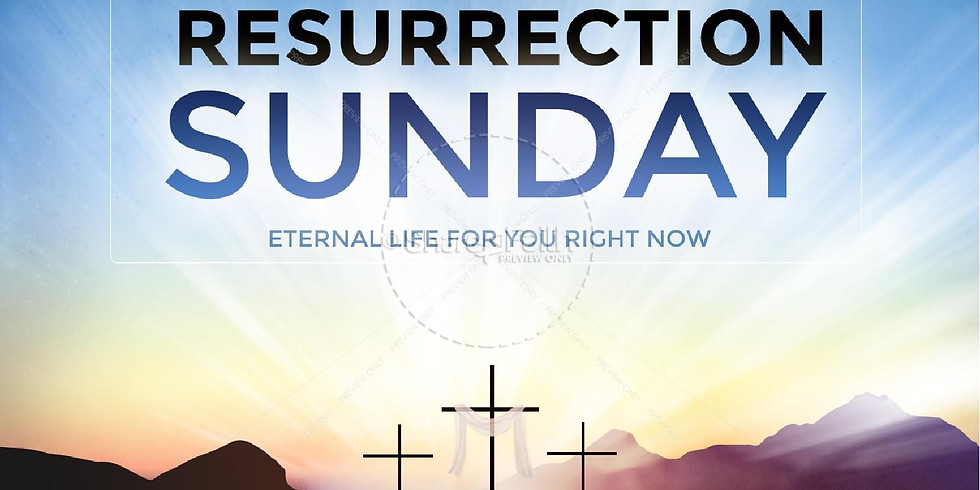 *Resurrection Sunday Service*