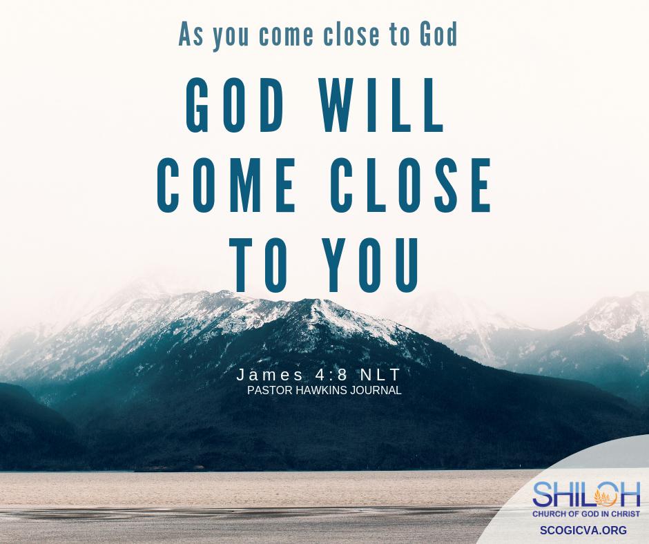 Pastor Hawkins Journal As You Come Closer to God James 4:8 NLT